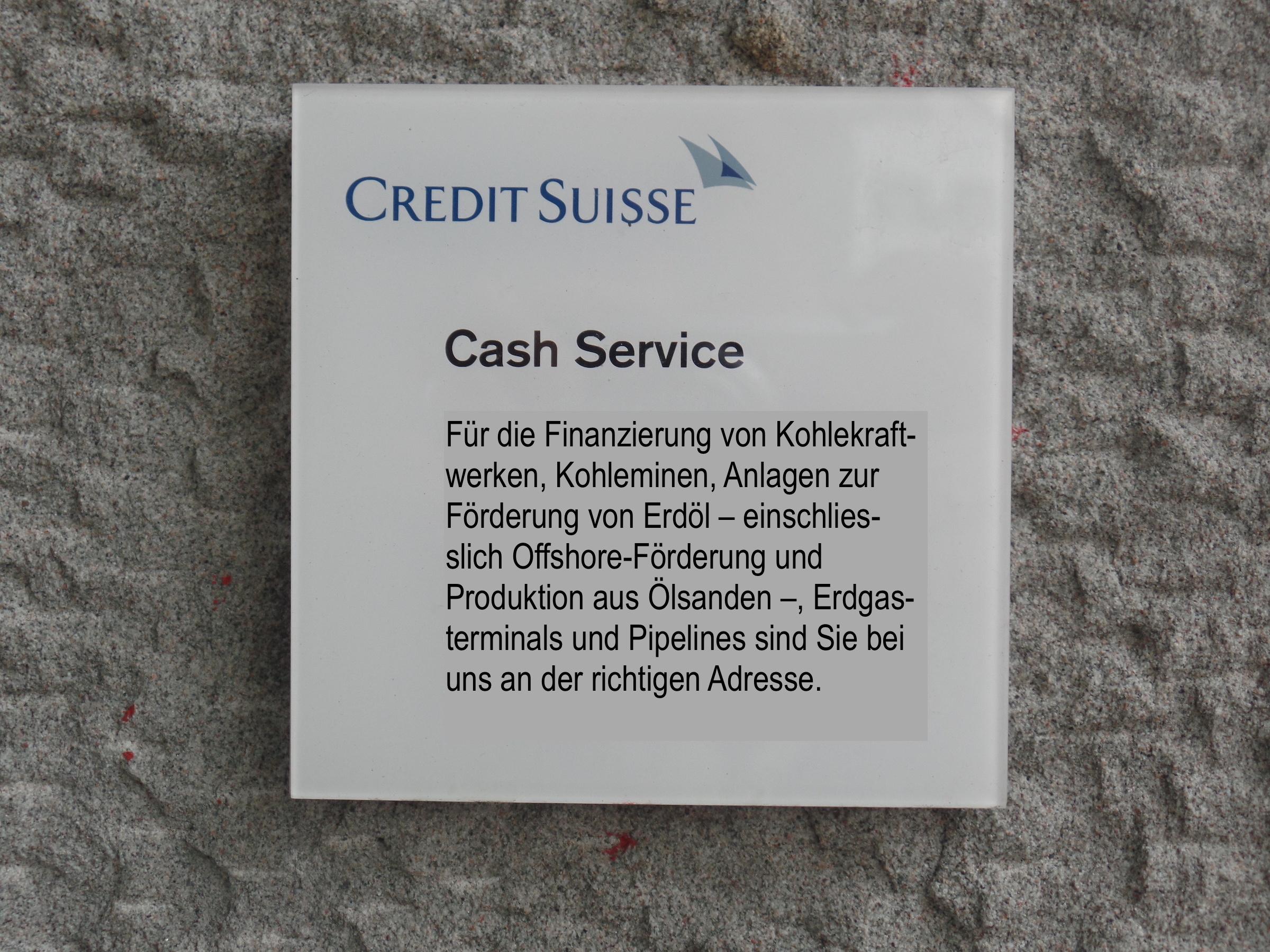 Credit Suisse: Cash Service für Projekte, die das Klima ruinieren.